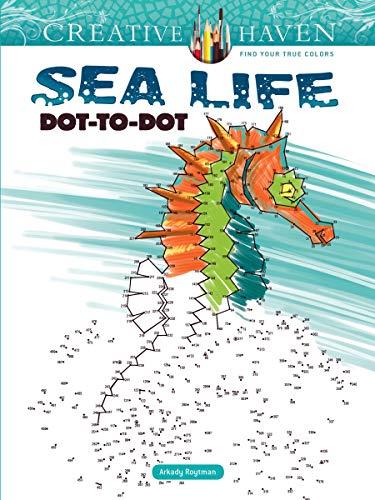 Creative Haven Sea Life Dot-to-Dot (Creative Haven Coloring -