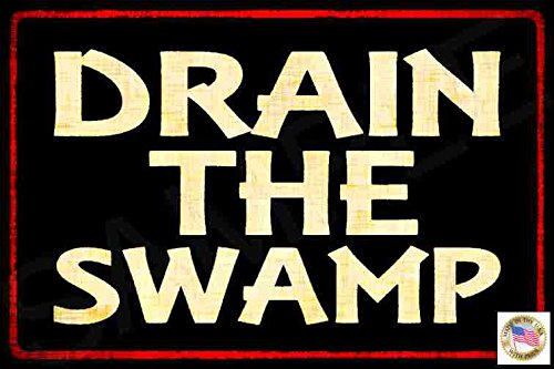 "Drain The Swamp Sign MADE IN USA! 8""x12"" All Weather Metal Funny Man Cave Bar Garage Politically Incorrect Decor"