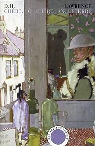 Chère, ô chère Angleterre et autres nouvelles par D.H. Lawrence