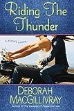 Riding the Thunder, Deborah MacGillivray, 1477831282