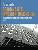 img - for The Best Book On Goldman Sachs Investment Banking Jobs by Lisa Sun (2011-09-28) book / textbook / text book