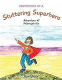 Adventures of a Stuttering Superhero: Adventure #1 Interrupt-itis
