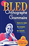 Bled Orthographe - Grammaire par Bled