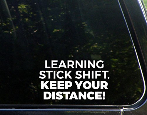 Learning Stick Shift. Keep Your Distance - 6-1/2