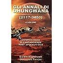 Gli Annali di Dhungwana (2117-3451): Un'epica saga di Fantascienza Post Apocalittica (Italian Edition)