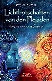 Lichtbotschaften von den Plejaden Band 1: Übergang in die fünfte Dimension