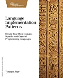 Language Implementation Patterns: Create Your Own