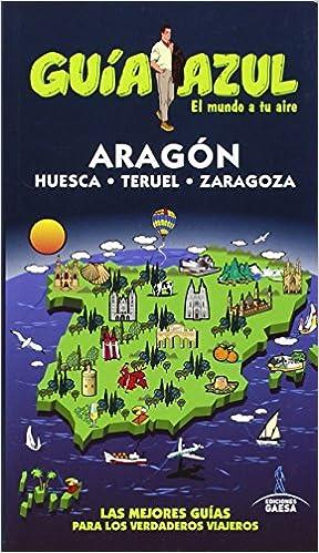 ARAGÓN (GUÍA AZUL): Amazon.es: Yuste, Enrique, Ledrado, Paloma ...