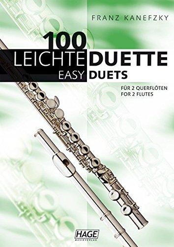 100 Leichte Duette für 2 Querflöten (Englisch) Taschenbuch – 28. Juni 2010 Franz Kanefzky Hage Musikverlag 3866261845 9783866261846