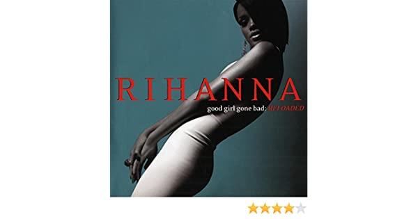 Good Girl Gone Bad: Reloaded: Rihanna: Amazon.es: Música