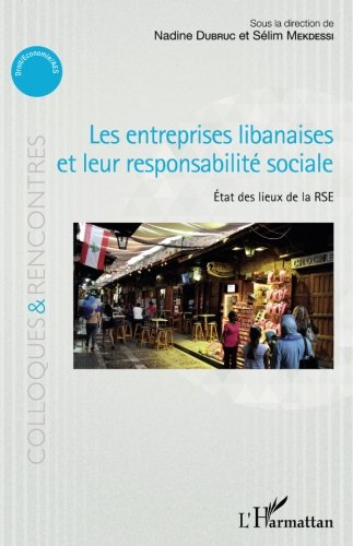Les entreprises libanaises et leur responsabilité sociale: Etat des lieux de la RSE (French Edition)