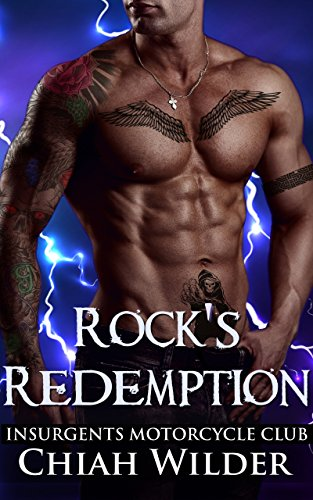 Rock's Redemption: Insurgents Motorcycle Club (Insurgents MC Romance Book 8) by [Wilder, Chiah]