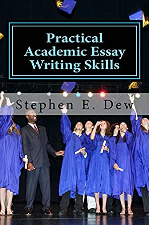 amazoncom practical academic essay writing skills an  practical academic essay writing skills an international esl students english  essay writing handbook academic writing skills  nd edition