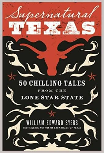 Supernatural Texas: 50 Chilling Tales from the Lone Star