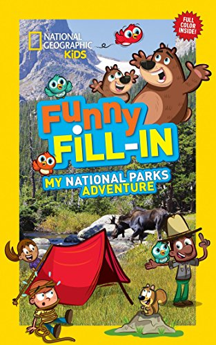(National Geographic Kids Funny Fill-In: My National Parks Adventure (NG Kids Funny Fill In))