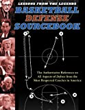 Lessons From the Legends: Defense: The Authoritative Reference on All Aspects of Defense from the Most Respected Coaches in America
