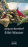 Eifel-Wasser: Der 10. Siggi-Baumeister-Krimi