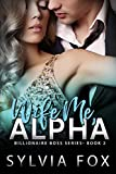 Wife Me, Alpha (Billionaire Boss Series)