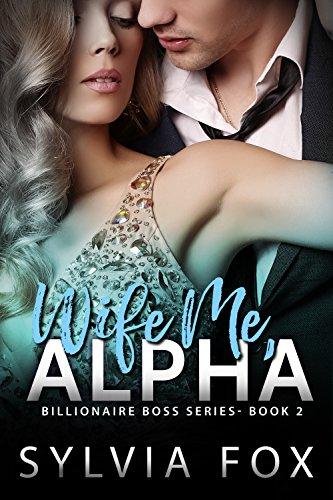 Wife Me Alpha Billionaire Boss ebook product image