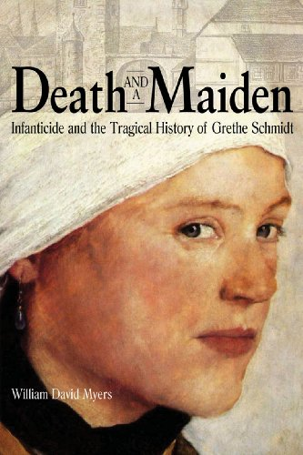 Death and a Maiden: Infanticide and the Tragical History of Grethe Schmidt