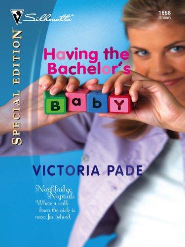 Having The Bachelors Baby Northbridge Nuptials Book 1658 Kindle