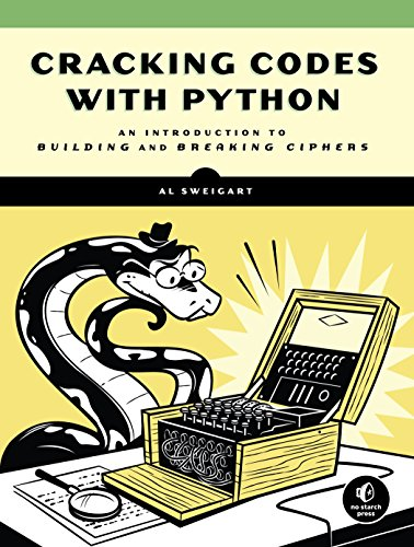 Book cover of Cracking Codes with Python: An Introduction to Building and Breaking Ciphers by Al Sweigart