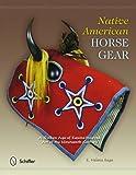 Native American Horse Gear, E. Helene Sage, 076434210X