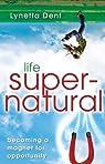 Life Supernatural: Becoming a Magnet for Opportunity par Dent