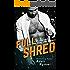 Full Shred: A Billionaire's Secret Baby Romance