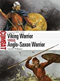 Viking Warrior vs Anglo-Saxon Warrior: England 865–1066 (Combat)