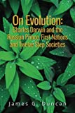 img - for On Evolution: Charles Darwin and the Russian Prince, First Nations and Twelve Step Societies book / textbook / text book