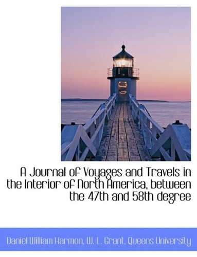 A Journal of Voyages and Travels in the Interior of North America, between the 47th and 58th degree pdf