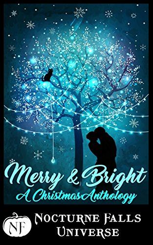 (Merry & Bright: A Christmas Anthology (Nocturne Falls)