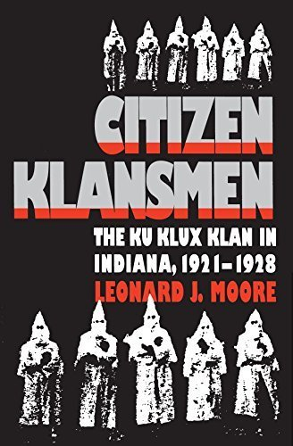 Citizen Klansmen: The Ku Klux Klan in Indiana, 1921-1928 Paperback February 26, 1997