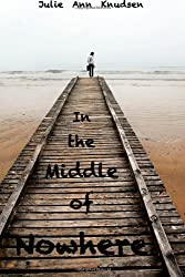 In the Middle of Nowhere (Willow's Journey)