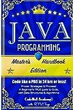 Java Programming: Master's Handbook:  A TRUE Beginner's Guide! Problem Solving, Code, Data Science,  Data Structures & Algorithms (Code like a PRO in ... web design, tech, perl, ajax, swift, python)