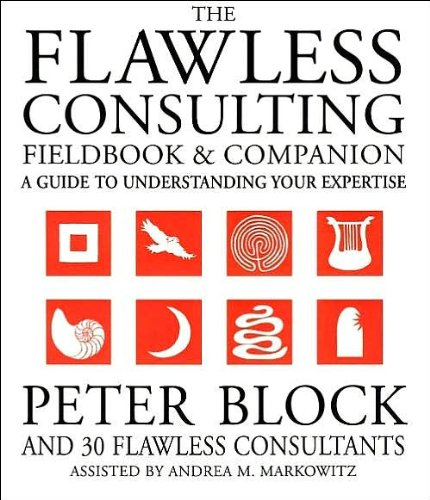 Read Online by Andrea Markowitz,by Peter Block The Flawless Consulting Fieldbook and Companion : A Guide Understanding Your Expertise(text only)1st (First) edition[Paperback]2000 pdf