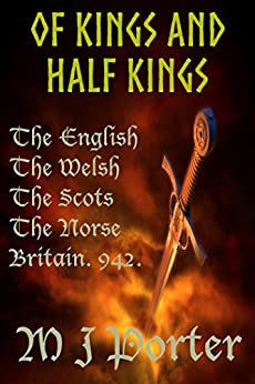 Of Kings and Half Kings (Chronicles of the English Book 2) by [Porter, M J]