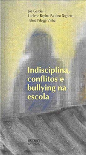 Indisciplina, Conflitos e Bullying na Escola