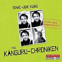 Die Känguru-Chroniken: Live und ungekürzt Hörbuch von Marc-Uwe Kling Gesprochen von: Marc-Uwe Kling