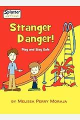 Stranger Danger - Play and Stay Safe, Splatter and Friends