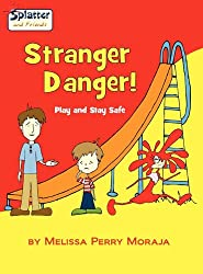 Stranger Danger - Play and Stay Safe, Splatter and Friends