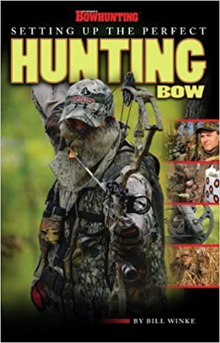 Book Petersen's Bowhunting Setting Up the Perfect Hunting Bow Book by Bill Winke (2009-05-01)