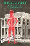 img - for Red Light: The History of Legal Prostitution in Shreveport LA book / textbook / text book