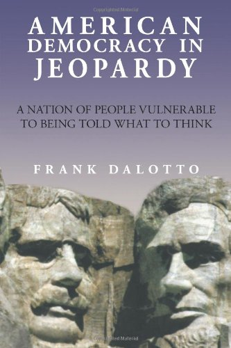 American Democracy in Jeopardy: A Nation of People Vulnerable to Being Told What to Think