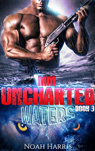MM: Uncharted Waters (Paranormal Shifter - M/M NAVY SEAL Book 3)