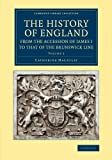 The History of England from the Accession of James I to That of the Brunswick Line: Volume 3, Macaulay, Catharine, 1108067581
