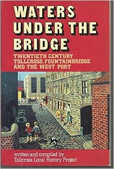 Waters Under the Bridge: Twentieth Century Tollcross, Fountainbridge, and the West Port