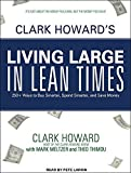 img - for Clark Howard's Living Large in Lean Times: 250+ Ways to Buy Smarter, Spend Smarter, and Save Money by Clark Howard (2011-08-22) book / textbook / text book