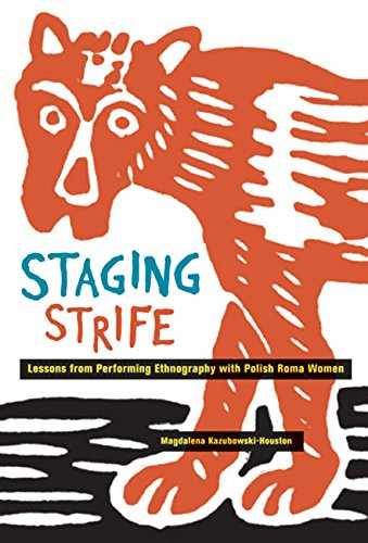 Staging Strife: Lessons from Performing Ethnography with Polish Roma Women